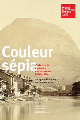 Affiche de l'exposition Couleur sépiaL'Isère et ses premiers photographes (1840-1880) ©