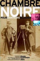 Affiche de l'exposition CHAMBRE NOIRE POUR AMATEURS ÉCLAIRÉS