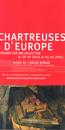 Affiche de l'exposition Chartreuses d'Europe ©