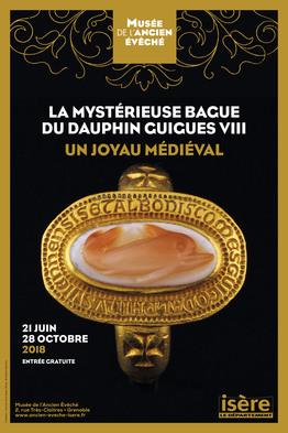 Affiche de l'exposition La mytérieuse bague du dauphin Guigues VIII ©