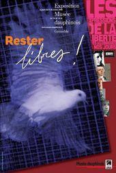 Affiche de l'exposition RESTER LIBRES !