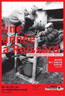 Affiche de l'exposition Une année à Roissard ©