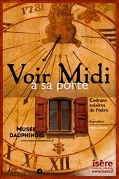 Affiche de l'exposition VOIR MIDI À SA PORTE. CADRANS SOLAIRES DE L'ISÈRE