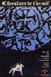 Affiche de l'exposition CHEVALIER DE L'AN MIL AU LAC DE PALADRU