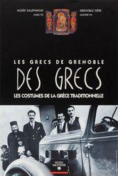 Affiche de l'exposition DES GRECS. LES GRECS DE GRENOBLE. LES COSTUMES DE LA GRÈCE TRADITIONNELLE