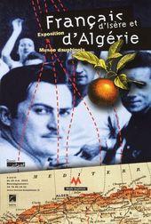 Affiche de l'exposition FRANÇAIS D'ISÈRE ET D'ALGÉRIE