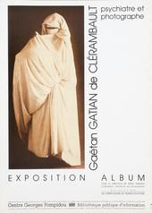 Affiche de l'exposition GAËTAN GATIAN DE CLÉRAMBAULT. PSYCHIATRE ET PHOTOGRAPHE