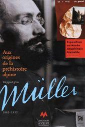 Affiche de l'exposition HIPPOLYTE MÜLLER. AUX ORIGINES DE LA PRÉHISTOIRE ALPINE