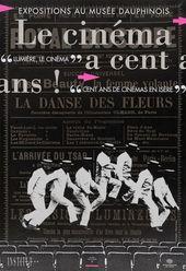 Affiche de l'exposition LE CINÉMA À CENT ANS ! LUMIÈRE, LE CINÉMA