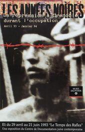 Affiche de l'exposition LES ANNÉES NOIRES. LA RÉPRESSION À GRENOBLE DURANT L'OCCUPATION