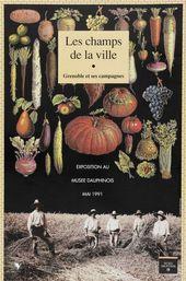 Affiche de l'exposition LES CHAMPS DE LA VILLE. GRENOBLE ET SES CAMPAGNES