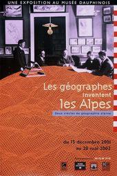 Affiche de l'exposition LES GÉOGRAPHES INVENTENT LES ALPES. DEUX SIÈCLES DE GÉOGRAPHIE ALPINE