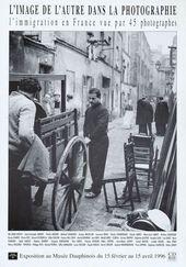 Affiche de l'exposition L'IMAGE DE L'AUTRE DANS LA PHOTOGRAPHIE. L'IMMIGRATION EN FRANCE VUE PAR 45 PHOTOGRAPHES