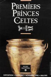 Affiche de l'exposition PREMIERS PRINCES CELTES