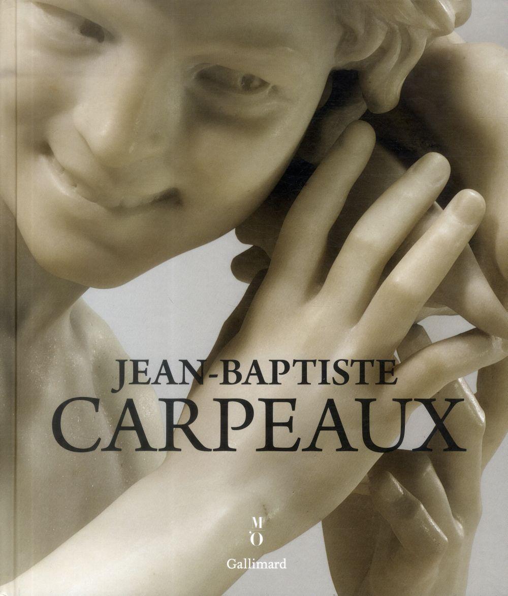 Jean-Baptiste Carpeaux. Editions Gallimard