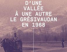 D'une vallée à une autre : le Grésivaudan en 1968