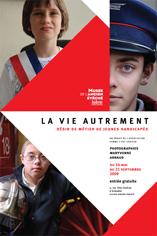 Exposition : La Vie autrement. Désir de métier de jeunes handicapés